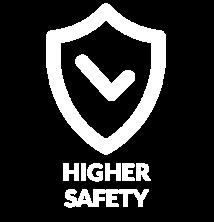 Higher Safety